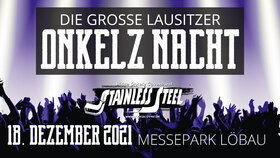 Stainless Steel Open Air - a tribute to the ONKELZ - präsentiert vom ATeams-Eventservice