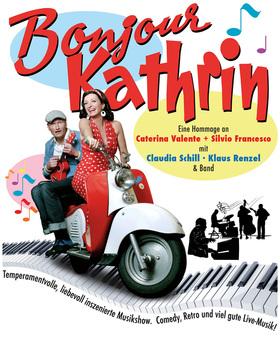 """Bonjour Kathrin - eine Hommage an Caterina Valente & Silvio Francesco"""