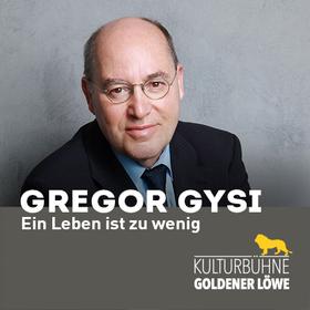 Bild: Gregor Gysi - Ein Leben ist zu wenig