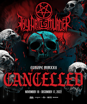 Bild: THY ART IS MURDER - EU/UK TOUR 2022 • Special Guests: MALEVOLENCE / KING 810 / JUSTICE FOR THE DAMNED / ALLUVIAL