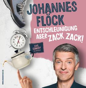 Johannes Flöck - Entschleunigung - aber zack, zack!
