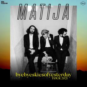 Matija - byebyeskiesofyesterday Tour 2021