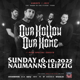 Bild: OUR HOLLOW, OUR HOME · EUROPEAN TOUR 2021 - Special Guests:  FOR I AM KING  THECITYISOURS CHUGGABOOM