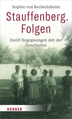 Bild: Stauffenberg - Stauffenberg. Folgen - Zwölf Begegnungen  mit der Geschichte