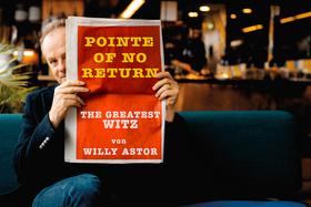Bild: Willy Astor                                                            Pointe of no Return - the greatest Witz von Willy Astor