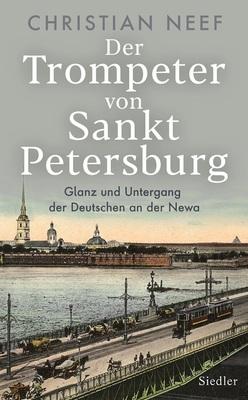 Bild: Christian Neef: Der Trompeter von Sankt Petersburg