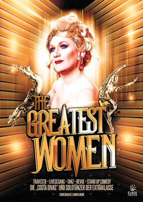 Bild: Greatest Women •Travestie • Revue • Livegesang • Tanz • Stand up Comedy •