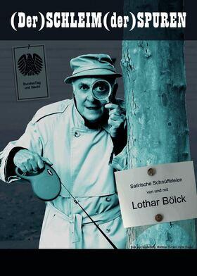 Bild: GASTSPIEL Lothar Bölck • (Der) SCHLEIM (der) SPUREN