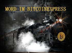 Der virtuelle Krimi - Mord im Bitcoinexpress