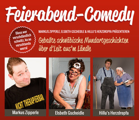 Bild: Kultur im Freien - Feierabend-Comedy mit Markus Zipperle, Elsbeth Gscheidle und Hillu´s Herzdropfa (Ausverkauft)