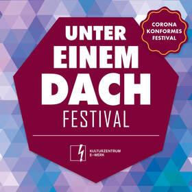 Bild: Unter Einem Dach Festival 2021 | Corona-Edition - Tageskarte Samstag