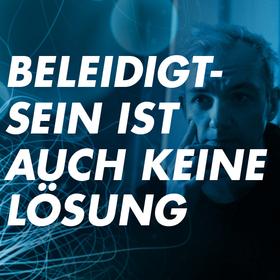 Bild: BELEIDIGTSEIN IST AUCH KEINE LÖSUNG - Premiere