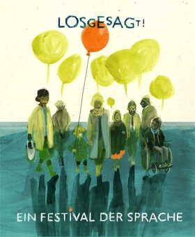 Bild: LOSGESAGT. Ein Festival der Sprache: Einsprechen - Aussprechen - Ansprechen - Carolin Emcke, Aleida Assmann, Marcel Beyer, Kerstin Preiwuß und Dota