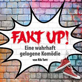 Bild: Fakt Up! - Eine wahrhaft gelogene Komodie