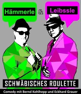 Bild: Kultur im Freien - Hämmerle & Leibssle: Schwäbisches Roulette