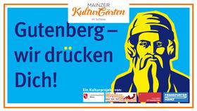 Bild: Mainzer KulturGärten im Schloss - Gutenberg - wir dru(e)ecken Dich!