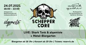 Scheppercore -  live: Shark Tank & alqemiste -  Metal-Biergarten   Musikspeicher
