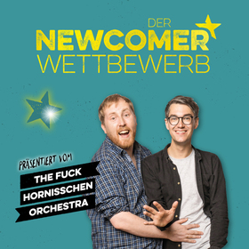 Der Newcomer-Wettbewerb - präsentiert vom The Fuck Hornisschen Orchestra