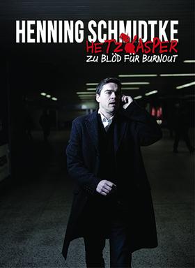 """Bild: Henning Schmidtke - """"Hetzkasper - Zu Blöd für Burnout"""""""