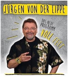 Bild: Jürgen von der Lippe - VOLL FETT!!