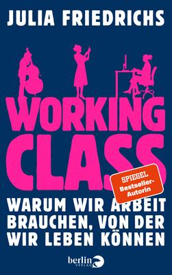 Bild: Working Class - Julia Friedrichs - Working Class - Julia Friedrichs