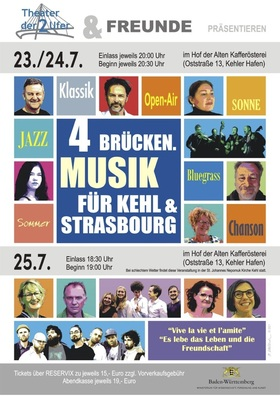 4 Brücken. Musik für Kehl/Straßburg - ?Vive la vie et l`amité ? Es lebe das Leben und die Freundschaft?