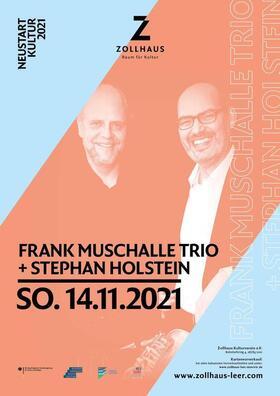 Bild: Frank Muschalle Trio + Stefan Holstein - (Neustart Kultur 2021)
