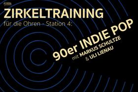Bild: Zirkeltraining für die Ohren: Station 4 - 90er Indie Pop