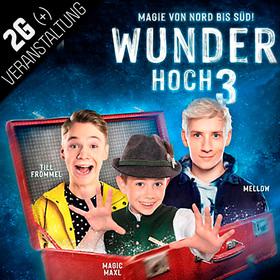 Bild: Wunder Hoch 3 - Magie von Nord bis Süd!