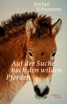 Bild: Buchlesung: Stefan Schomann -  Auf der Suche nach den wilden Pferden