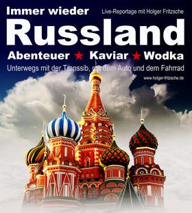 Bild: Immer wieder Russland – Abenteuer, Wodka, Kaviar - Live-Film-& Fotoreportage von Holger Fritzsche