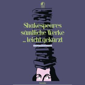 Bild: Shakespeares sämtliche Werke .... leicht gekürzt - Uckermärkische Bühnen Schwedt