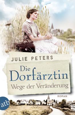"""Bild: Julie Peters - """"Die Dorfärztin – Wege der Veränderung"""""""