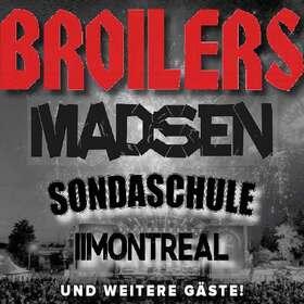 Open R Festival 2022 - BROILERS , MADSEN , SONDASCHULE; MONTREAL und weiter Gäste