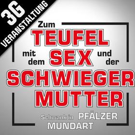 Bild: Zum Teufel mit dem Sex und der Schwiegermutter - Schwank in Pfälzer Mundart