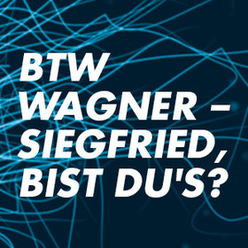Bild: BTW Wagner - OMG Schubert