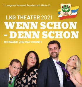 Bild: Wenn schon, denn schon - Karneval-Theater nach Ray Cooney mit dem Ensemble der LKG