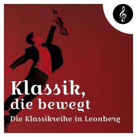 Bild: Klassik-Abo Stadthalle Leonberg 2021/2022