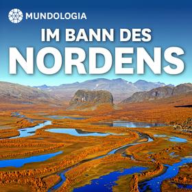 Bild: MUNDOLOGIA: Im Bann des Nordens
