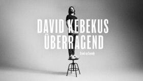 Bild: David Kebekus - Überragend - Preview der neuen Stand-Up Comedy Show