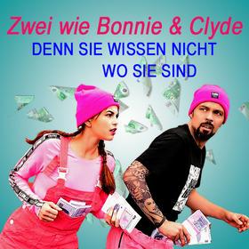 Bild: Zwei wie Bonnie & Clyde - Denn sie wissen nicht wo sie sind
