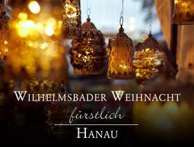 Bild: Wilhelmsbader Weihnacht Hanau