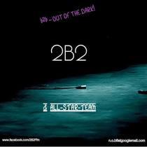 2B2 & ALLSTAR TEAM - Out Of The Dark Pre-Release-Konzert