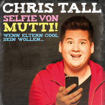 Bild: CHRIS TALL - Selfie von Mutti! - Wenn Eltern cool sein wollen...