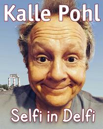 Kabarett mit Kalle Pohl - Selfi in Delfi