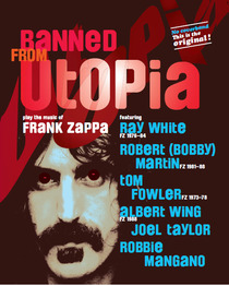 Bild: Banned From Utopia - Frank Zappa's Music perfomed by his original musicians