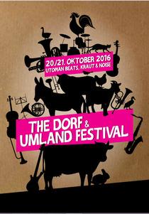 Bild: The Dorf & Umland Festival 2016 - Utopian Beats, Kraut & Noise mit: RKeT, BNNT, The Dorf feat. Luc Ex & Michael Vatcher & The Trif