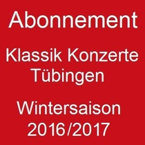 Bild: ABONNEMENT Klassik Konzerte Tübingen - Wintersaison 2016/2017