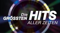 Bild: Die größten HITS aller Zeiten!  - Die große Musik-Revue der 50er bis 80er-Jahre