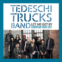 Bild: Tedeschi Trucks Band - LET ME GET BY - European Tour 2017
